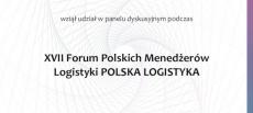 Podziękowanie za udział w panelu dyskusyjnym podczas XVII Forum Polskich Menedżerów Logistyki POLSKA LOGISTYKA